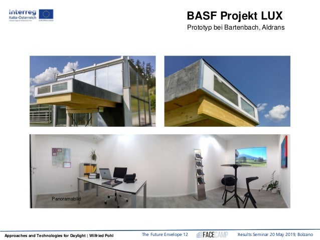 The Future Envelope 12 Results Seminar 20 May 2019, BolzanoApproaches and Technologies for Daylight | Wilfried PohlApproac...
