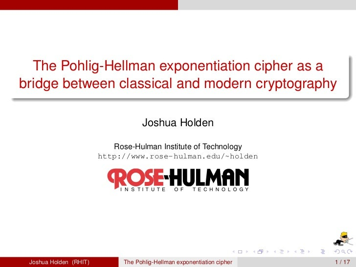 The Pohlig-Hellman exponentiation cipher as a bridge between classical and modern cryptography                            ...