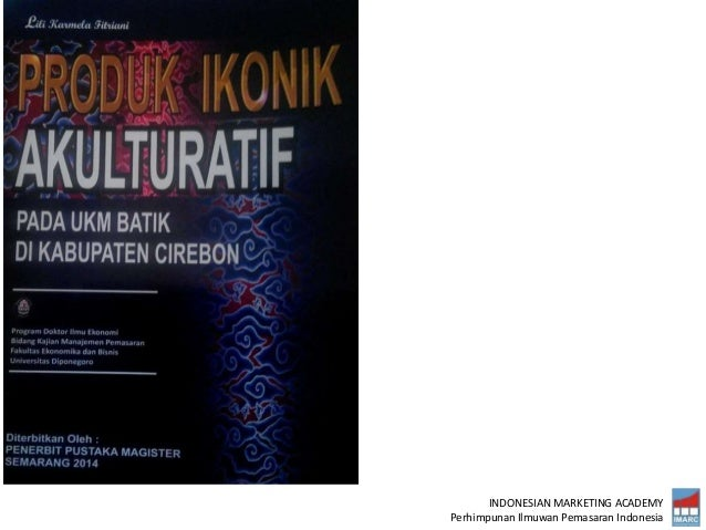 INDONESIAN MARKETING ACADEMY Perhimpunan Ilmuwan Pemasaran Indonesia