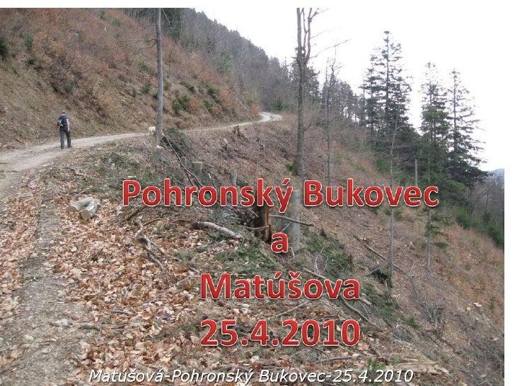 Album fotografií<br />*<br />Pohronský Bukovec<br />a<br />Matúšova<br />25.4.2010<br />