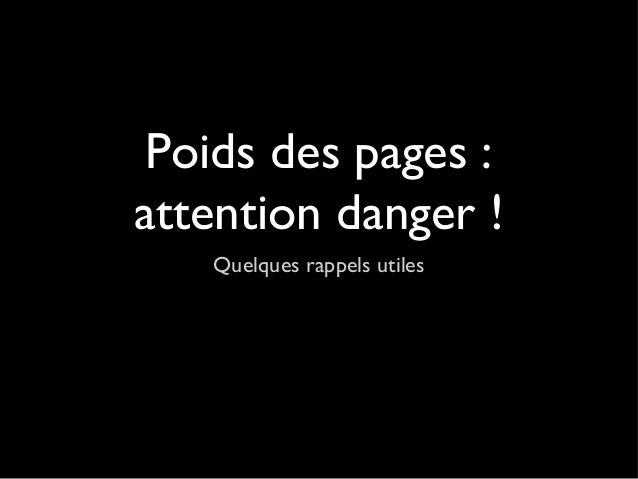 Poids des pages :attention danger !Quelques rappels utiles