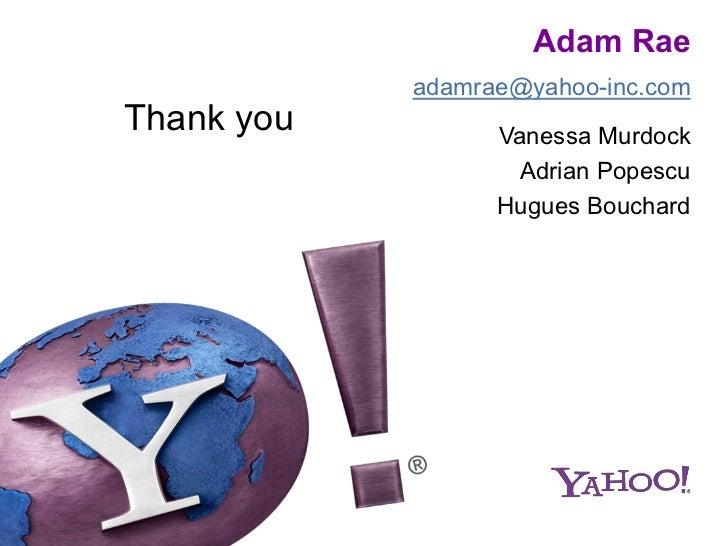 Adam Rae            adamrae@yahoo-inc.comThank you         Vanessa Murdock                   Adrian Popescu               ...