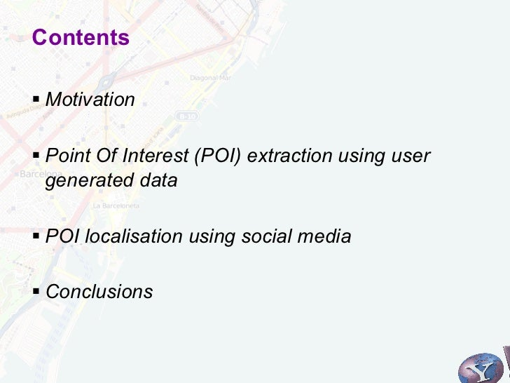 Contents§Motivation§Point Of Interest (POI) extraction using user   generated data§POI localisation using social med...