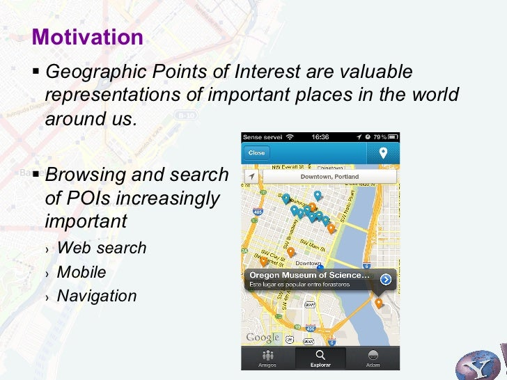 Motivation§Geographic Points of Interest are valuable   representations of important places in the world   around us.§...