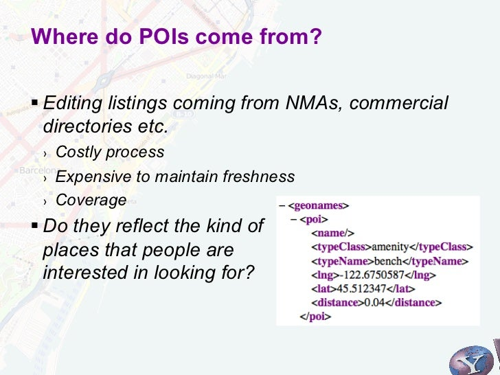 Where do POIs come from?§Editing listings coming from NMAs, commercial   directories etc. ›   Costly process ›   Expen...
