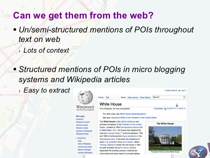 Can we get them from the web?§Un/semi-structured mentions of POIs throughout   text on web ›   Lots of context§Struct...