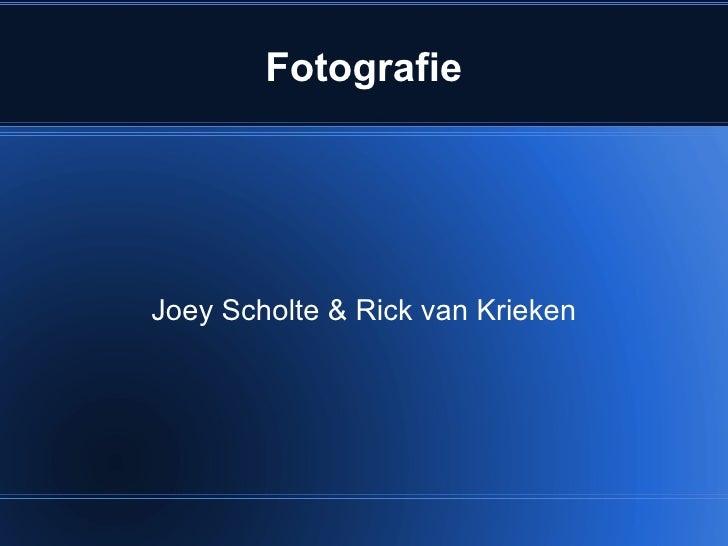 Fotografie Joey Scholte & Rick van Krieken