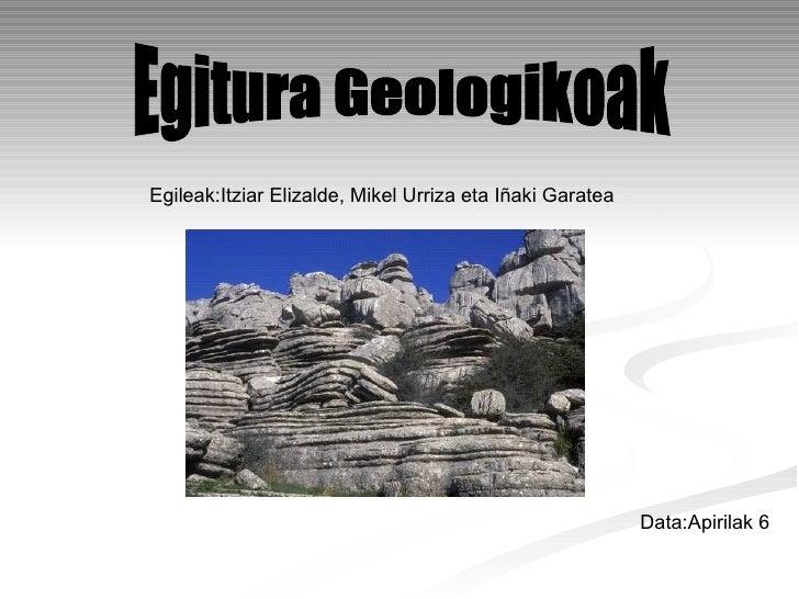 Egileak:Itziar Elizalde, Mikel Urriza eta Iñaki Garatea Data:Apirilak 6