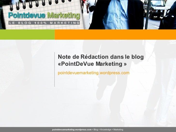 Note de Rédaction dans le blog «PointDeVue Marketing» pointdevuemarketing.wordpress.com pointdevuemarketing.wordpress.com...