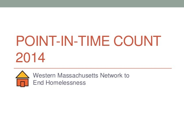 POINT-IN-TIME COUNT 2014 Western Massachusetts Network to End Homelessness