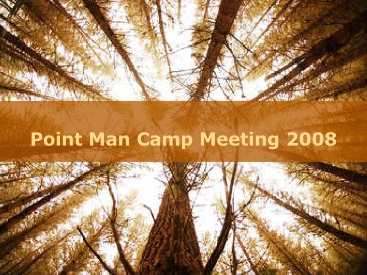 Point Man Camp Meeting 2008