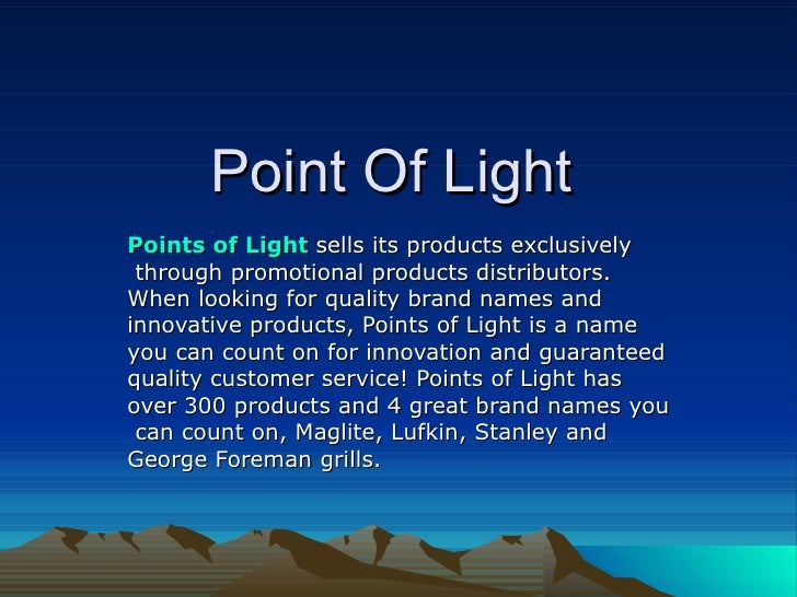 Point Of Light Points of Light   sells its products exclusively through promotional products distributors.  When looking f...