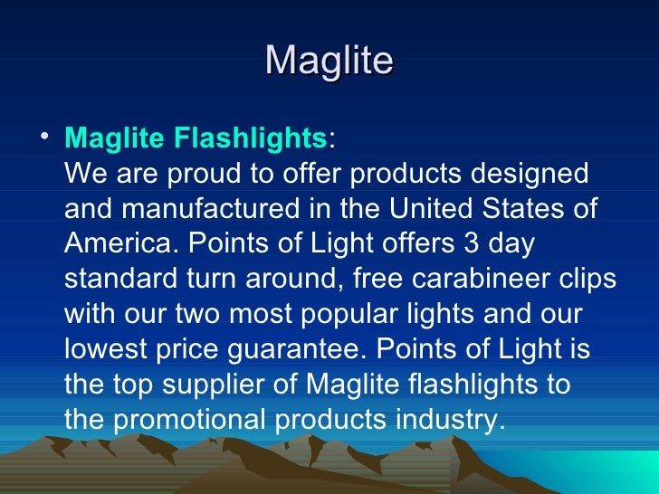 Maglite <ul><li>Maglite  Flashlights : We are proud to offer products designed and manufactured in the United States of Am...