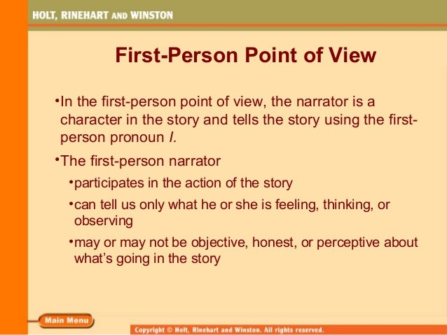 First-Person Point of View •In the first-person point of view, the narrator is a character in the story and tells the stor...