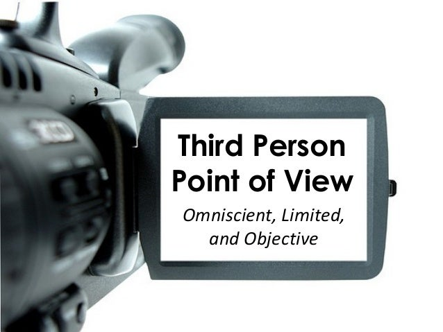 Third PersonPoint of ViewOmniscient, Limited,  and Objective