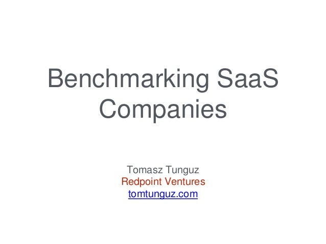 Benchmarking SaaS  Companies  Tomasz Tunguz  Redpoint Ventures  tomtunguz.com