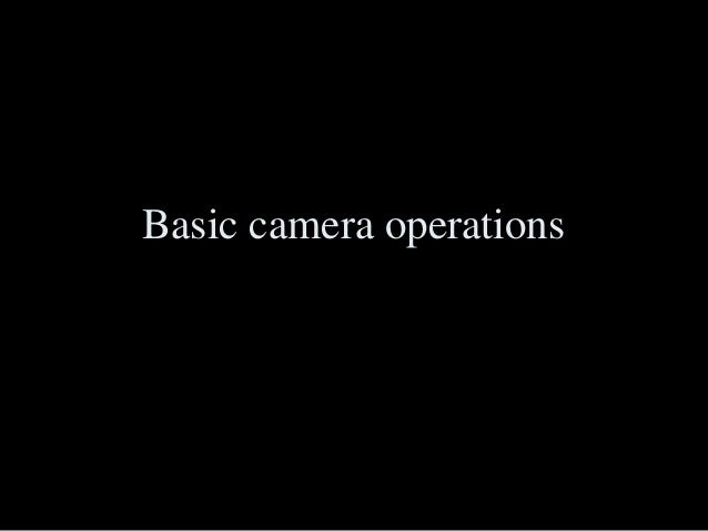 Basic camera operations