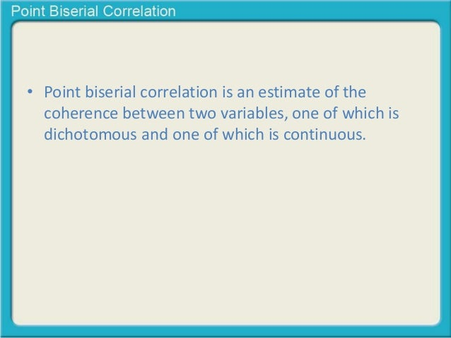What is a Point Biserial Correlation? Slide 2
