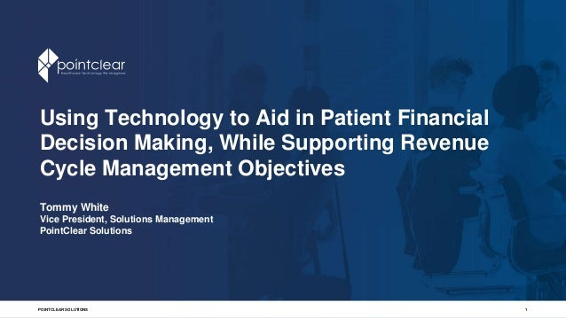 Technology Management Decisions: Using Technology To Aid In Patient Financial Decision