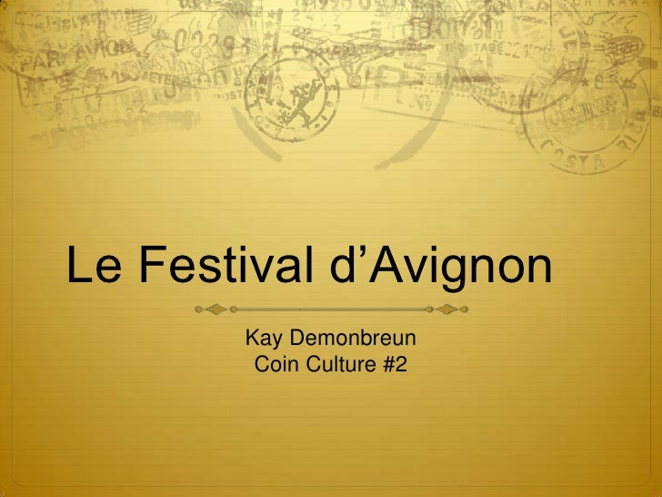 Le Festival d'Avignon<br />Kay Demonbreun<br />Coin Culture #2<br />