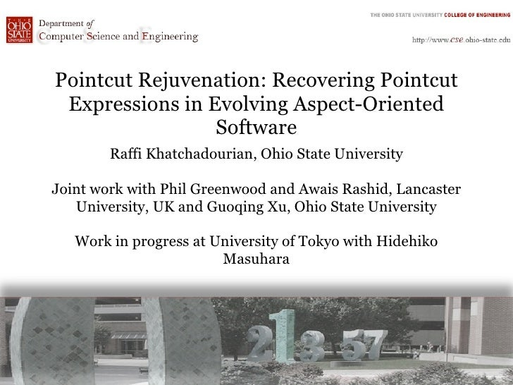 Pointcut Rejuvenation: Recovering Pointcut Expressions in Evolving Aspect-Oriented                 Software        Raffi K...