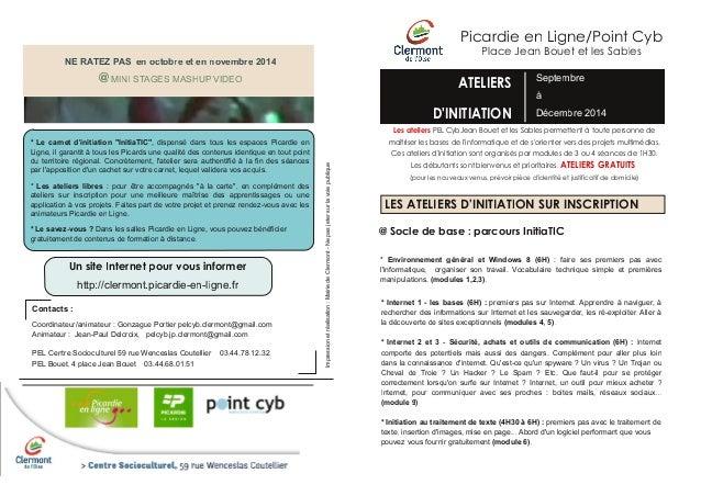 Picardie en Ligne/Point Cyb Place Jean Bouet et les Sables ATELIERS D'INITIATION Septembre à Décembre 2014 Les ateliers PE...