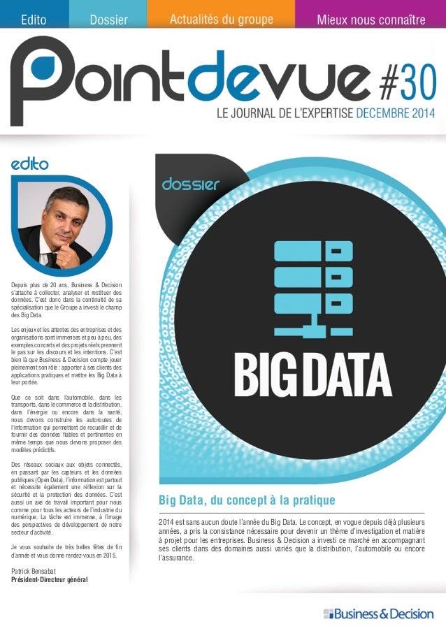 Edito Depuis plus de 20 ans, Business & Decision s'attache à collecter, analyser et restituer des données. C'est donc dans...