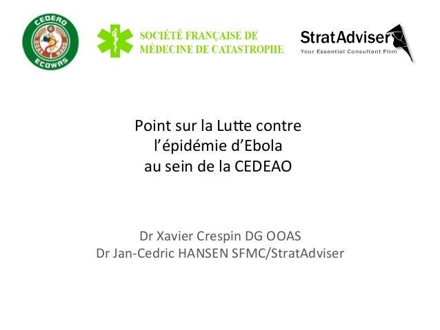 Point  sur  la  Lu-e  contre     l'épidémie  d'Ebola     au  sein  de  la  CEDEAO   Dr  Xavi...