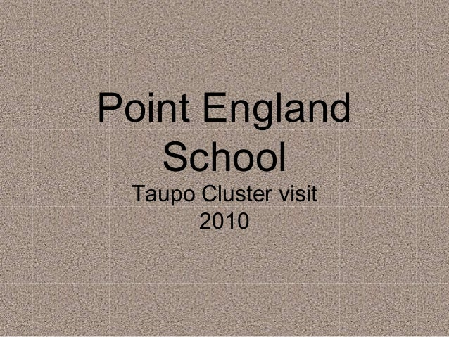Point England School Taupo Cluster visit 2010