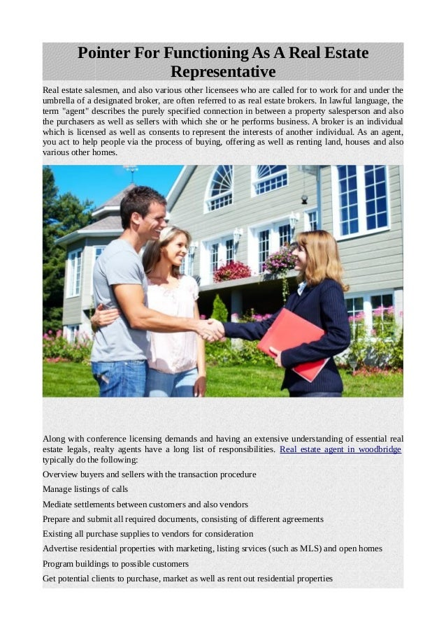 Pointer For Functioning As A Real Estate Representative Real estate salesmen, and also various other licensees who are cal...