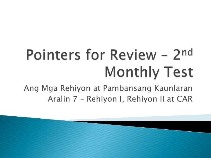 Pointers for Review – 2nd Monthly Test<br />AngMgaRehiyon at PambansangKaunlaran<br />Aralin 7 – Rehiyon I, Rehiyon II at ...