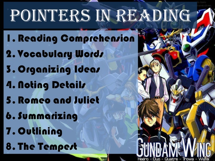 Pointers in Reading1. Reading Comprehension2. Vocabulary Words3. Organizing Ideas4. Noting Details5. Romeo and Juliet6. Su...