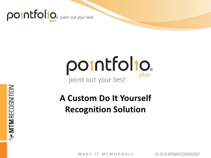 A Custom Do It Yourself Recognition Solution<br />