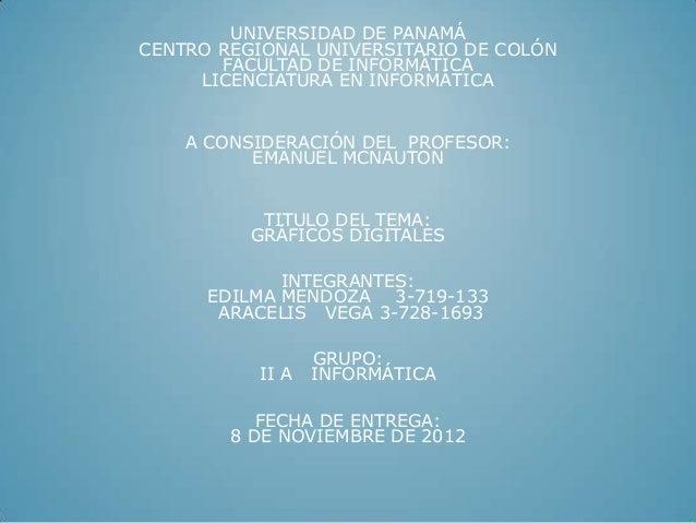 UNIVERSIDAD DE PANAMÁCENTRO REGIONAL UNIVERSITARIO DE COLÓN       FACULTAD DE INFORMÁTICA     LICENCIATURA EN INFORMÁTICA ...