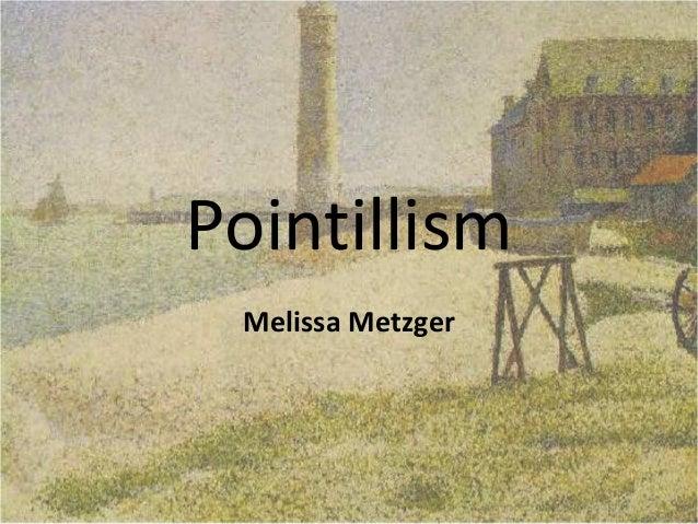 Pointillism Melissa Metzger