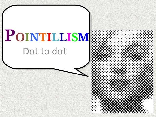 POINTILLISM  Dot to dot
