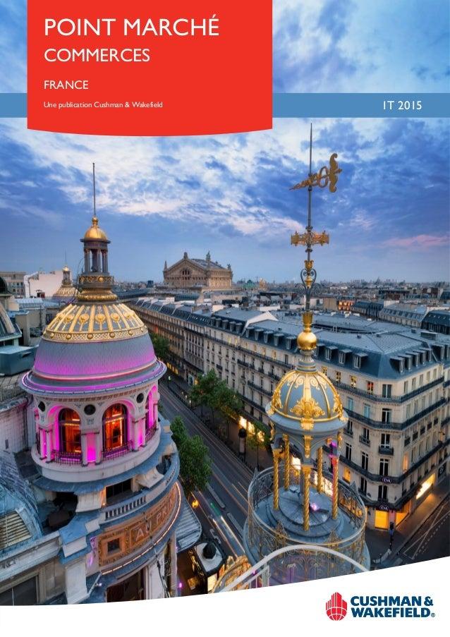 POINT MARCHÉ FRANCE Une publication Cushman & Wakefield 1T 2015 COMMERCES