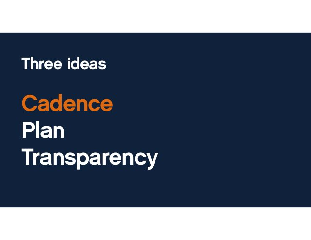 Cadence The regular rhythm (weekly, monthly, quarterly) of events that happen at your company.
