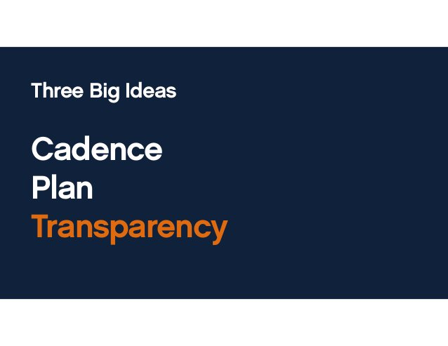 Transparency Everyone at the company should share all useful information about your business with each other.