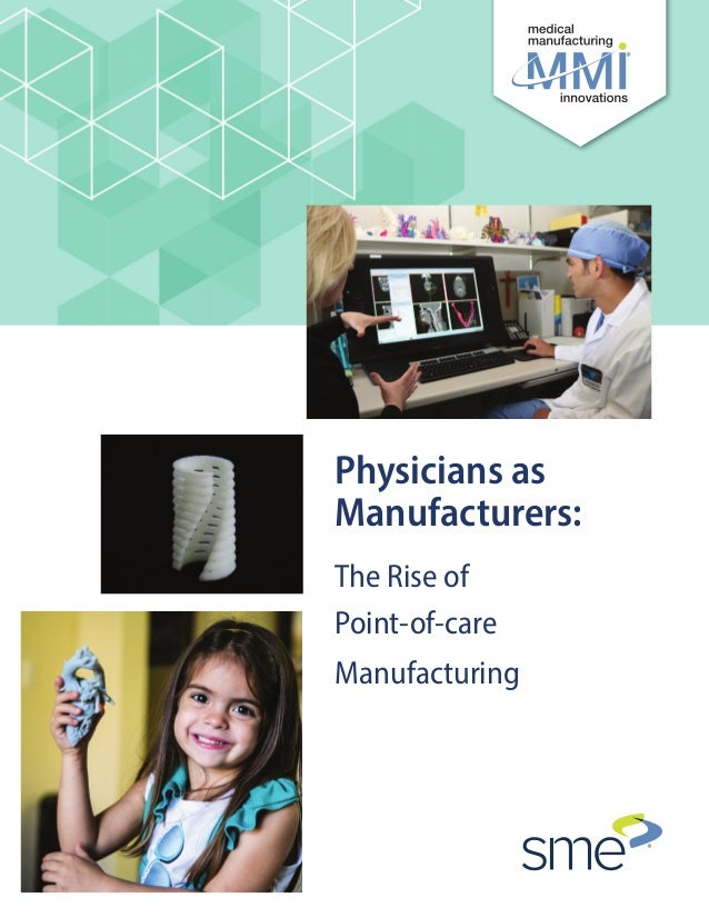 The Rise of Point-of-care Manufacturing Physicians as Manufacturers: