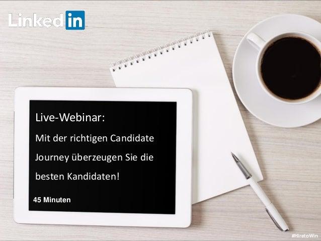Live-Webinar: Mit der richtigen Candidate Journey überzeugen Sie die besten Kandidaten! #HiretoWin 45 Minuten