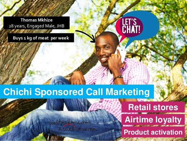 Chichi Sponsored Call Marketing Retail stores Airtime loyalty Product activation Thomas Mkhize 28 years, Engaged Male, JHB...