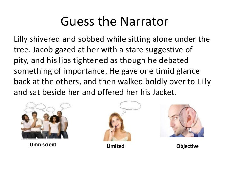 Guess the Narrator<br />Lilly shivered and sobbed while sitting alone under the tree. Jacob gazed at her with a stare sugg...