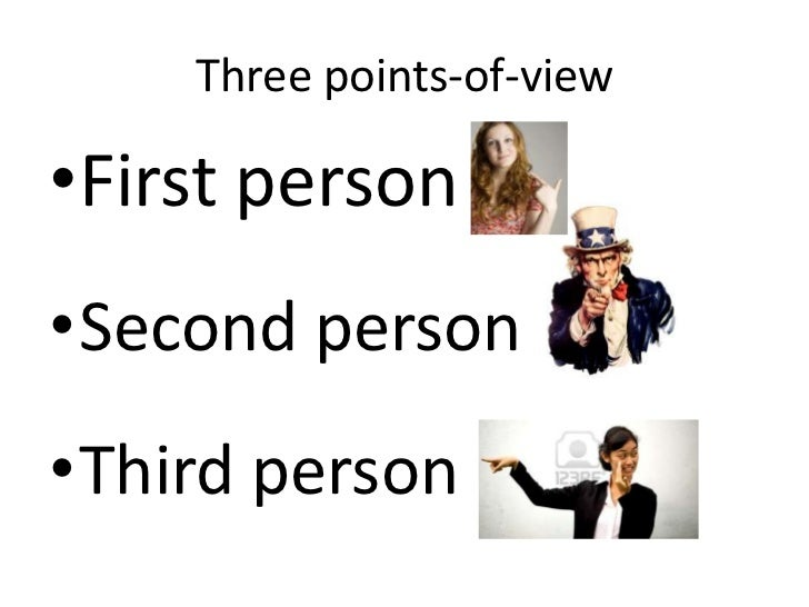 Three points-of-view<br />First person<br />Second person<br />Third person<br />