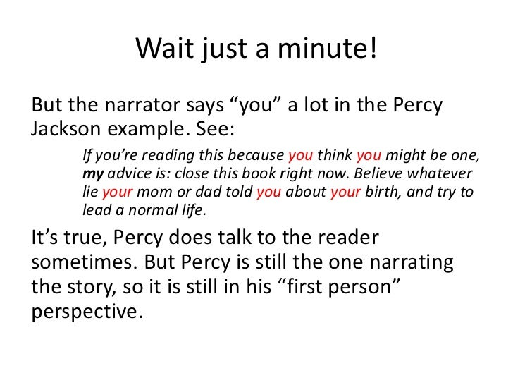 """Wait just a minute!<br />But the narrator says """"you"""" a lot in the Percy Jackson example. See: <br />If you're reading thi..."""