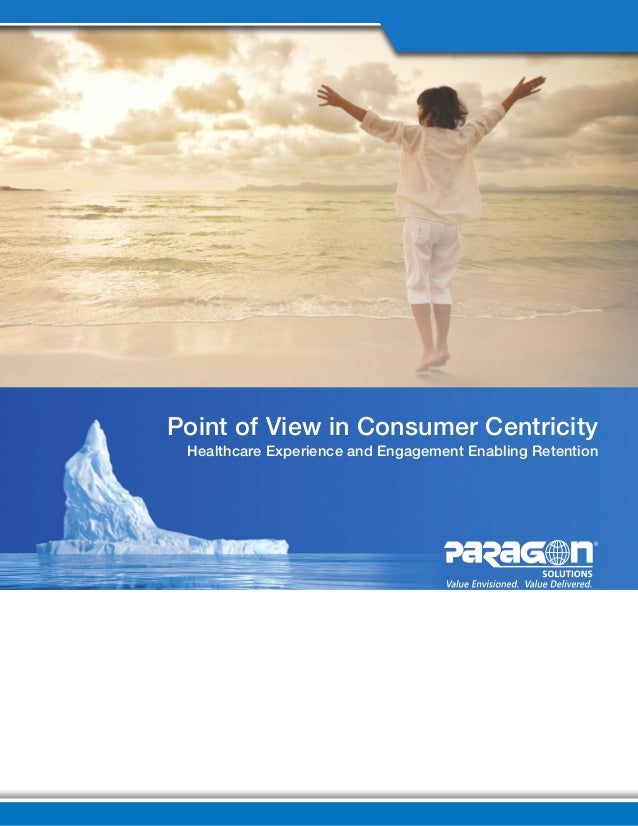 Point of View in Consumer Centricity Healthcare Experience and Engagement Enabling Retention