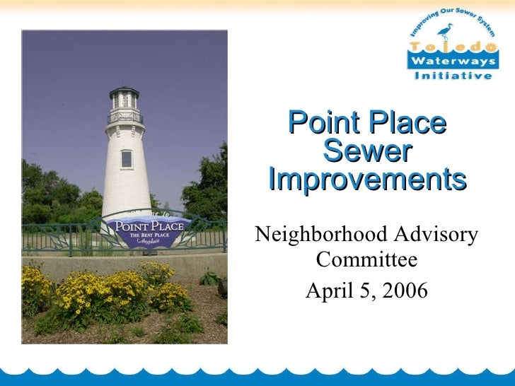 Point Place Sewer Improvements Neighborhood Advisory Committee April 5, 2006