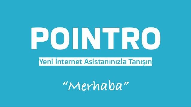 """POINTRO Yeni İnternet Asistanınızla Tanışın """"Merhaba"""""""
