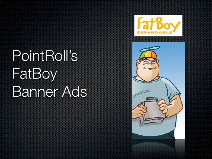 PointRoll's FatBoy Banner Ads
