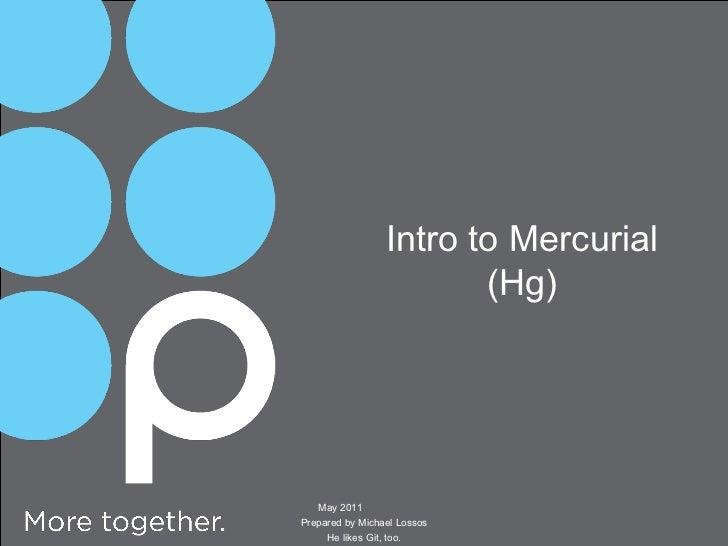 Private and Confidential Private and Confidential July 7, 2011 Private and Confidential Intro to Mercurial (Hg) May 2011  ...
